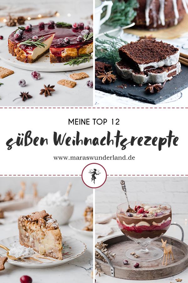 Meine TOP 12 süßes Weihnachtsrezepte. Von Kuchen über Torte bis hin zu Dessert und Frühstück. Klassisch, gesünder, vegan. • Maras Wunderland #weihnachtsrezepte #besteweihnachtsrezepte #christmasrecipes #christmasdessert #weihnachtsdessert #weihnachten