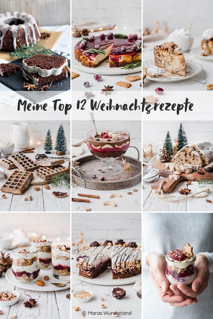 Meine TOP 12 süßen Weihnachtsrezepte. Von Kuchen über Torte bis hin zu Dessert und Frühstück. Klassisch, gesünder, vegan. • Maras Wunderland #weihnachtsrezepte #besteweihnachtsrezepte #christmasrecipes #christmasdessert #weihnachtsdessert #weihnachten